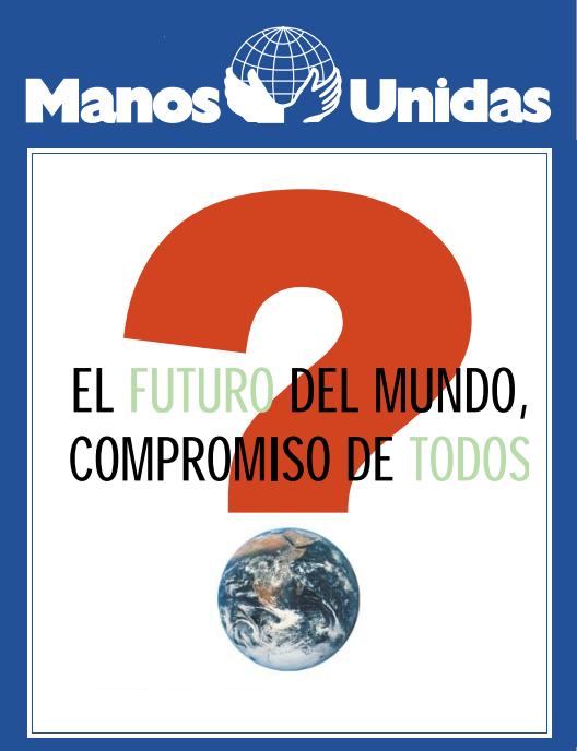 El futuro del mundo, compromiso de todos - Manos Unidas 2004