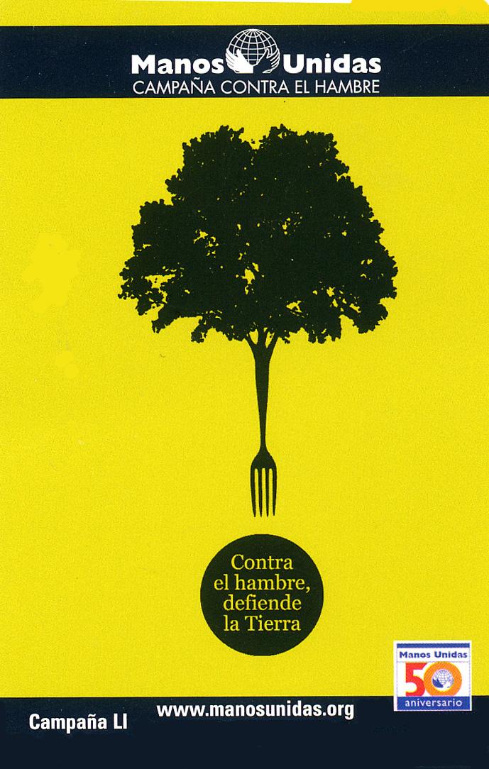 Contra el hambre, defiende la tierra - Manos Unidas 2010
